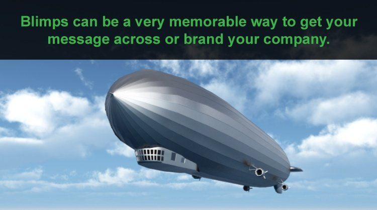 memorable blimp messaging